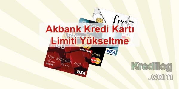 Akbank Kredi Kartı Limiti Yükseltme