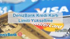 Denizbank Kredi Kartı Limiti Yükseltme 2018