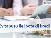 ev tapusu ile ipotekli kredi