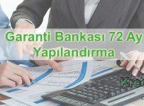 Garanti Bankası 72 Ay Yapılandırma