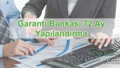 Garanti Bankası 72 Ay Yapılandırma 2018