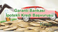 Garanti Bankası İpotekli Kredi Başvurusu 2018