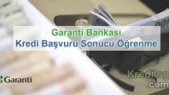 Garanti Bankası Kredi Başvuru Sonucu Öğrenme
