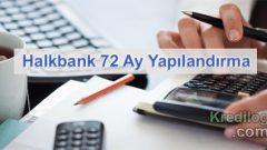 Halkbank 72 Ay Yapılandırma 2018