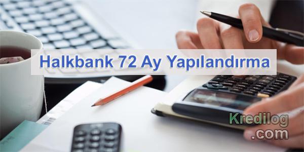 Halkbank 72 Ay Yapılandırma