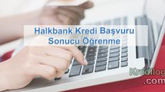 Halkbank Kredi Başvuru Sonucu Öğrenme