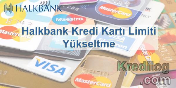halkbank kredi kartı limiti yükseltme