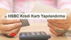 HSBC Kredi Kartı Yapılandırma 2019