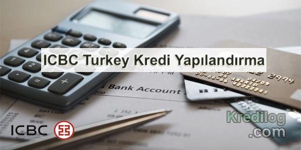 ICBC Turkey Kredi Yapılandırma