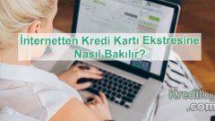 İnternetten Kredi Kartı Ekstresine Nasıl Bakılır?