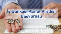 İş Bankası Konut Kredisi Başvurusu 2018