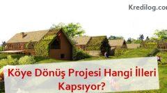 Köye Dönüş Projesi Hangi İlleri Kapsıyor?