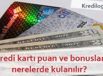 kredi kartı puan ve bonuslar nerelerde kullanılır