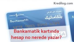 Kredi Kartı Ve Bankamatik Kartında Hesap Numarası Nerede Yazar?