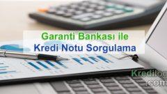 Kredi Notu Sorgulama Garanti Bankası