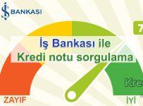Kredi notu sorgulama İş Bankası
