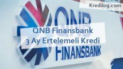 QNB Finansbank 3 Ay Ertelemeli Kredi Başvurusu 2018
