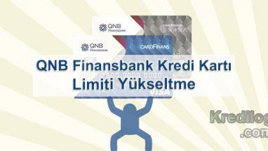 QNB Finansbank Kredi Kartı Limiti Yükseltme 2018