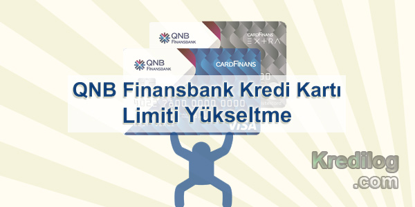 QNB Finansbank Kredi Kartı Limiti Yükseltme