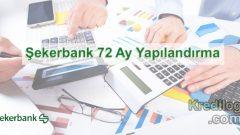 Şekerbank 72 Ay Yapılandırma 2018