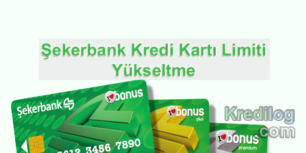 Şekerbank Kredi Kartı Limiti Yükseltme