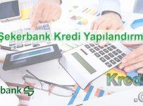 Şekerbank Kredi Yapılandırma