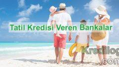 Tatil Kredisi Veren Bankalar 2018