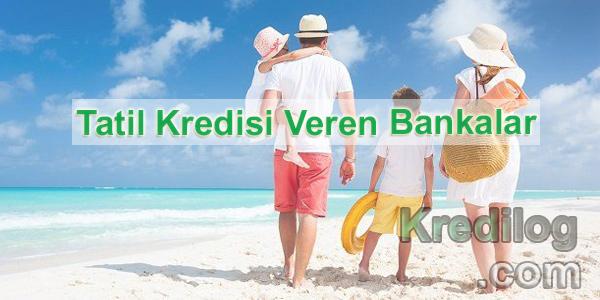 tatil kredisi veren bankalar