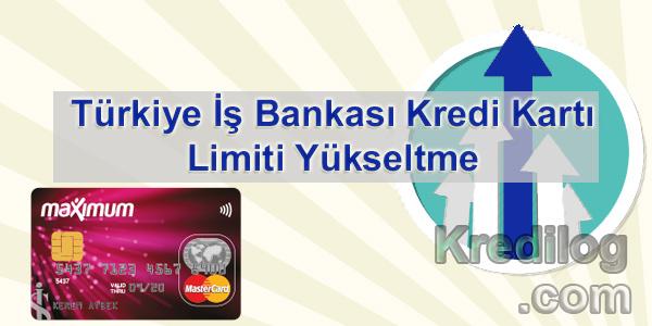 Türkiye İş Bankası Kredi Kartı Limiti Yükseltme