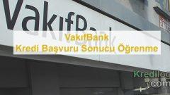 VakıfBank Kredi Başvuru Sonucu Öğrenme