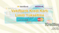 Vakıfbank Kredi Kartı Limiti Yükseltme 2018