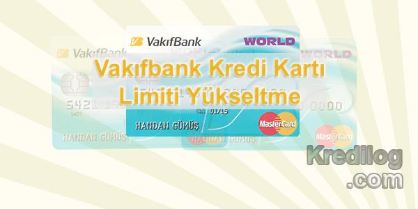 Vakıfbank Kredi Kartı Limiti Yükseltme