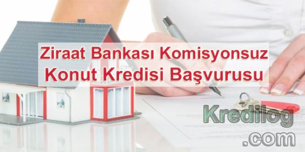 Ziraat Bankası Komisyonsuz Konut Kredisi Başvurusu