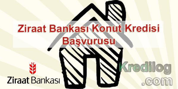 Ziraat Bankası Konut Kredisi Başvurusu