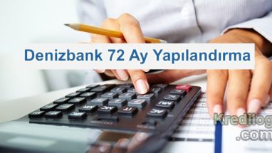 Denizbank 72 Ay Yapılandırma 2018