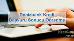 Denizbank Kredi Başvuru Sonucu Öğrenme