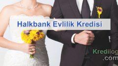 Halkbank Evlilik Kredisi Başvurusu 2018