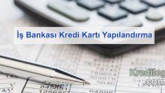İş Bankası Kredi Kartı Yapılandırma 2019