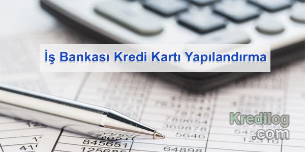 İş Bankası Kredi Kartı Yapılandırma