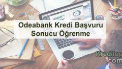 Odeabank Kredi Başvuru Sonucu Öğrenme