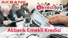 Akbank Emeklilere Özel İhtiyaç Kredisi Başvurusu 2018