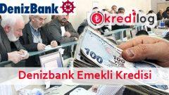 Denizbank Emeklilere Özel İhtiyaç Kredisi Başvurusu 2018