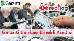 Garanti Bankası Emeklilere Özel İhtiyaç Kredisi Başvurusu 2018