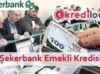 Şekerbank Emekli Kredisi