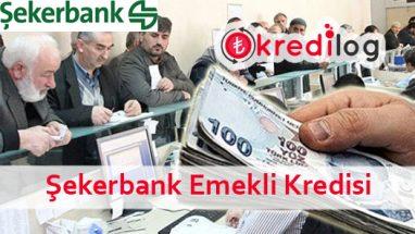 Şekerbank Emeklilere Özel İhtiyaç Kredisi Başvurusu 2018