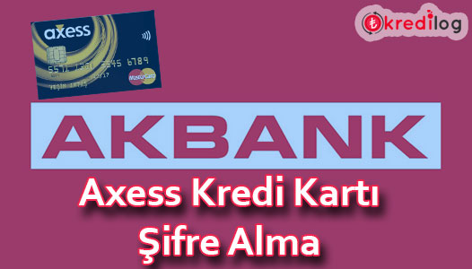 Axess Kredi Kartı Şifre Alma