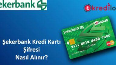 Şekerbank(Bonus) Kredi Kartı Şifresi Nasıl Alınır?