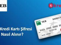TEB Kredi Kartı Şifre Alma