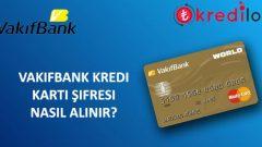 Vakıfbank(Worldcard) Kredi Kartı Şifresi Nasıl Alınır?