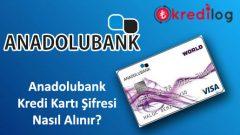 Anadolubank(World) Kredi Kartı Şifresi Nasıl Alınır?